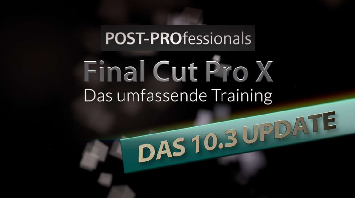 Final Cut Pro X Videotraining 10.3. Update