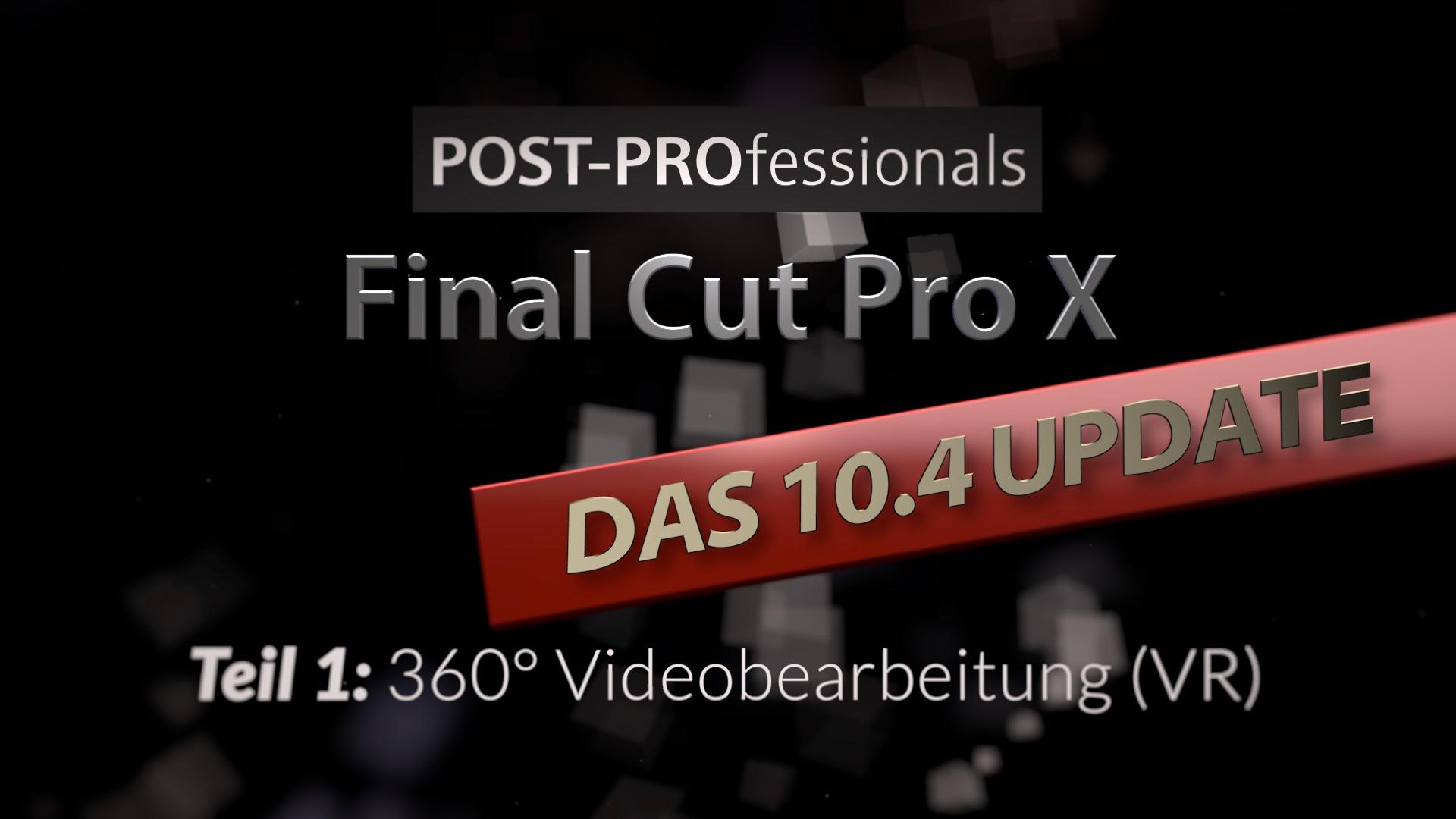 FCP X 10.4 VR 360° Videobearbeitung