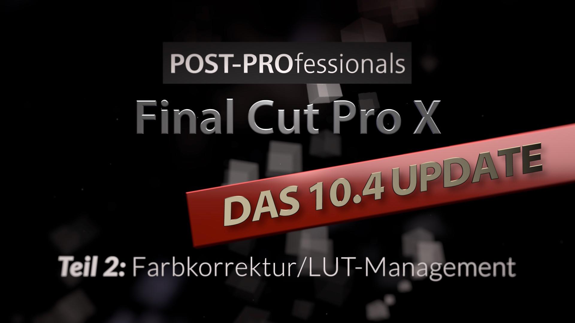 FCP X 10.4 Farbkorrektur & LUT-Management
